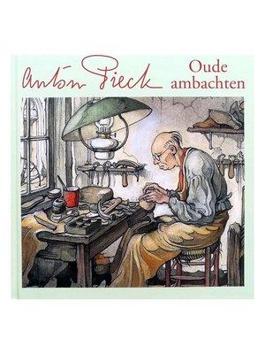 60020 Anton Pieck Oude Ambachten prentenboek